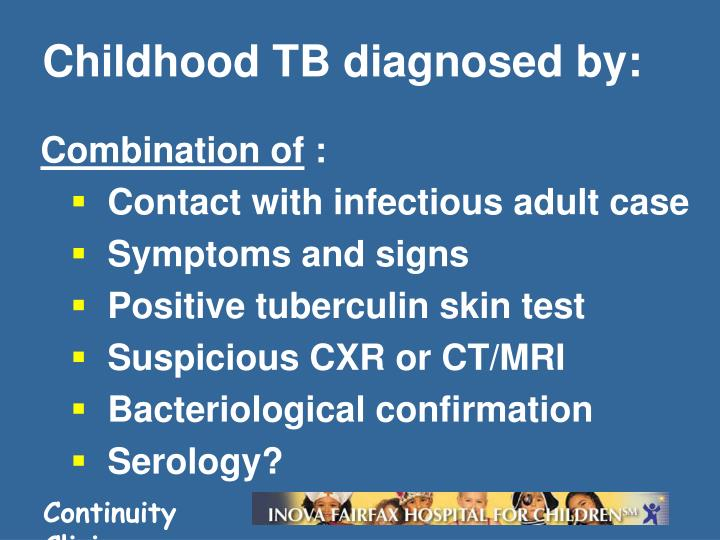 Childhood TB diagnosed by: