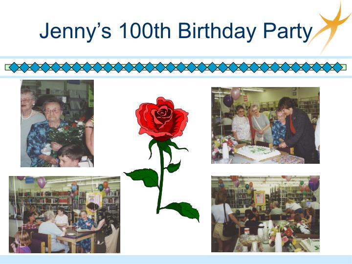 Jenny's 100th Birthday Party