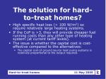 the solution for hard to treat homes