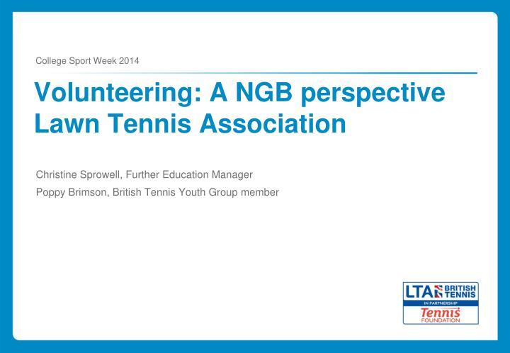 Volunteering a ngb perspective lawn tennis association