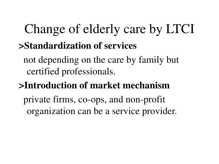 Change of elderly care by LTCI