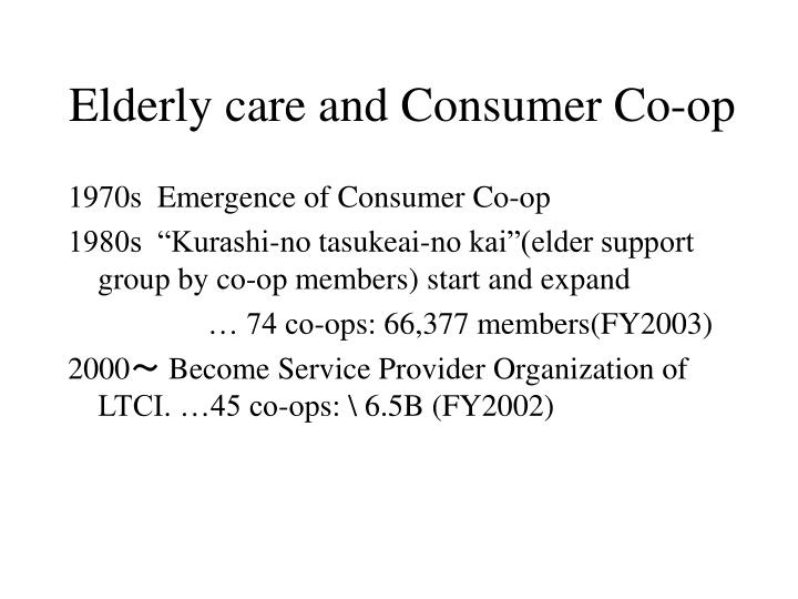 Elderly care and Consumer Co-op