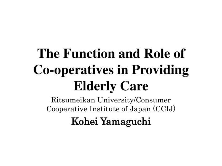 The function and role of co operatives in providing elderly care