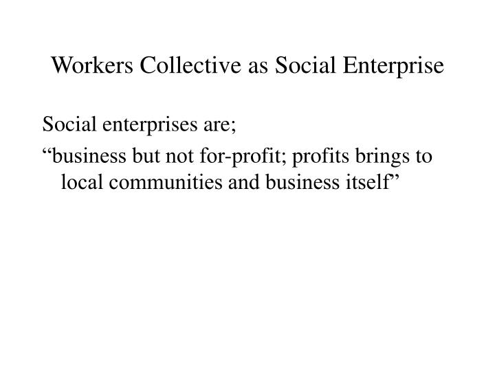 Workers Collective as Social Enterprise