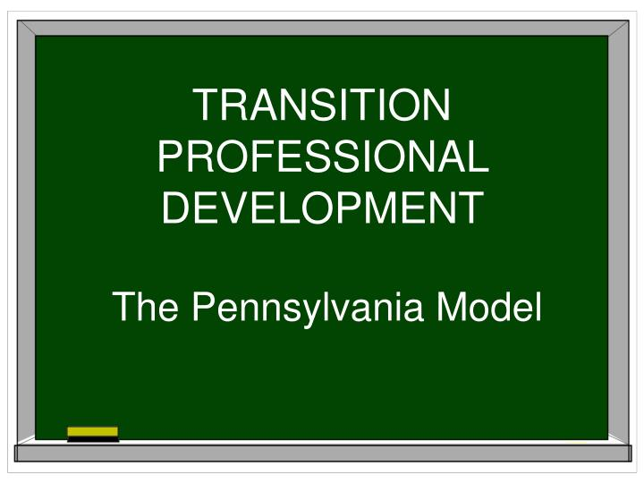 Transition professional development
