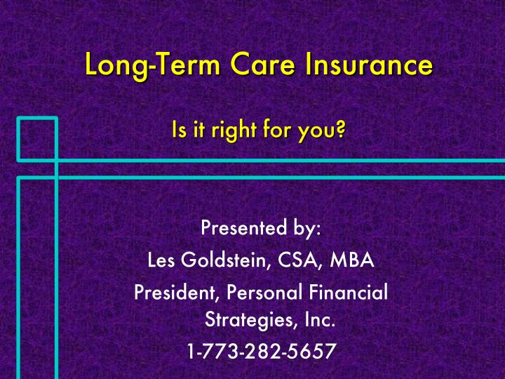 long term care insurance is it right for you n.