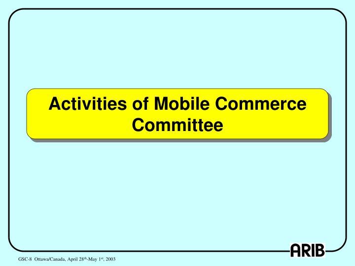 Activities of Mobile Commerce Committee