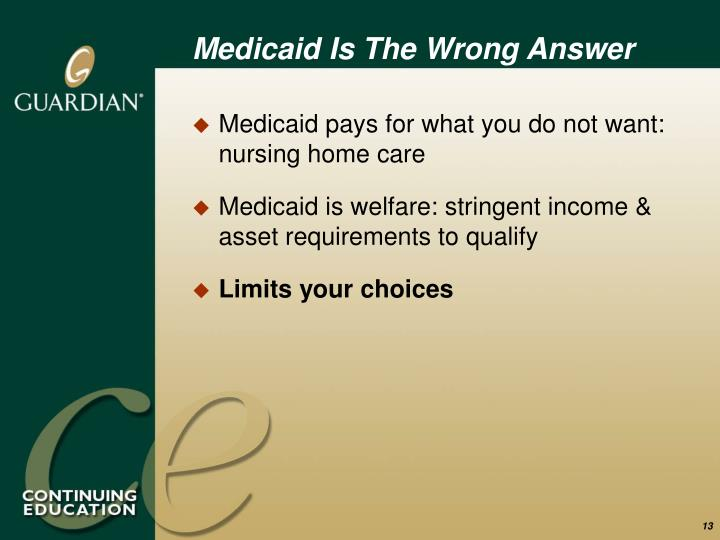 Medicaid Is The Wrong Answer