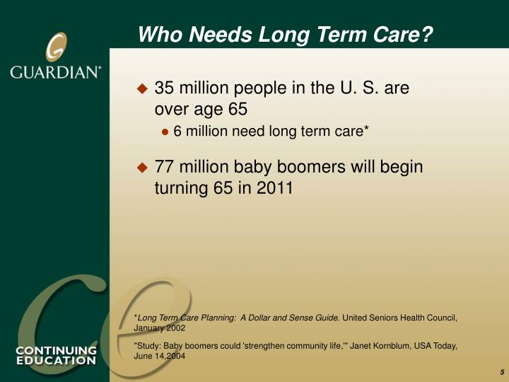 Who Needs Long Term Care?