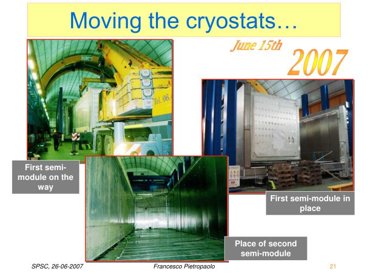 Moving the cryostats…