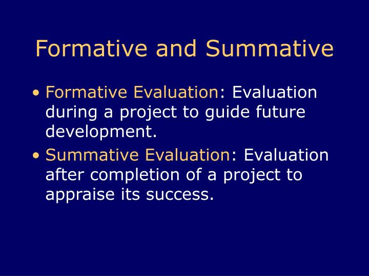 formative and summative evaluations essay A formative assessment or assignment is a considered summative assessments quizzes that students can take for formative.