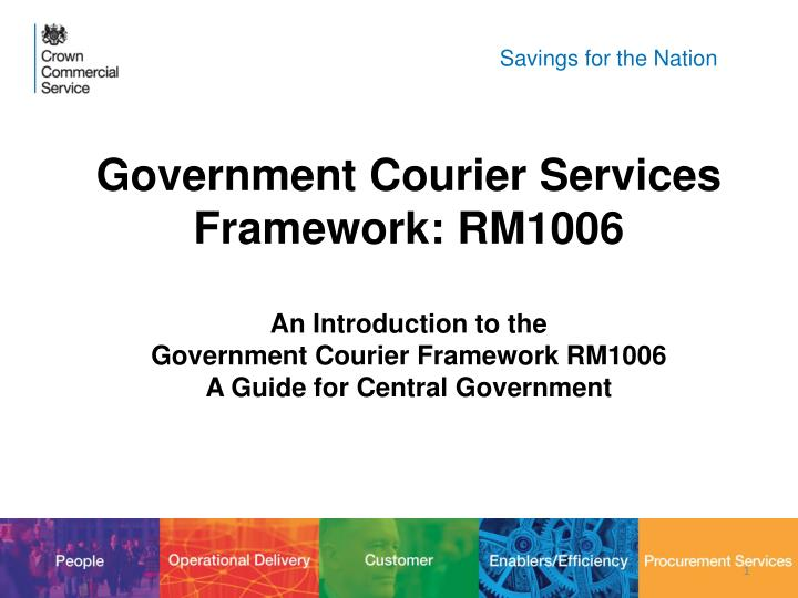 PPT - Government Courier Services Framework: RM1006 An Introduction