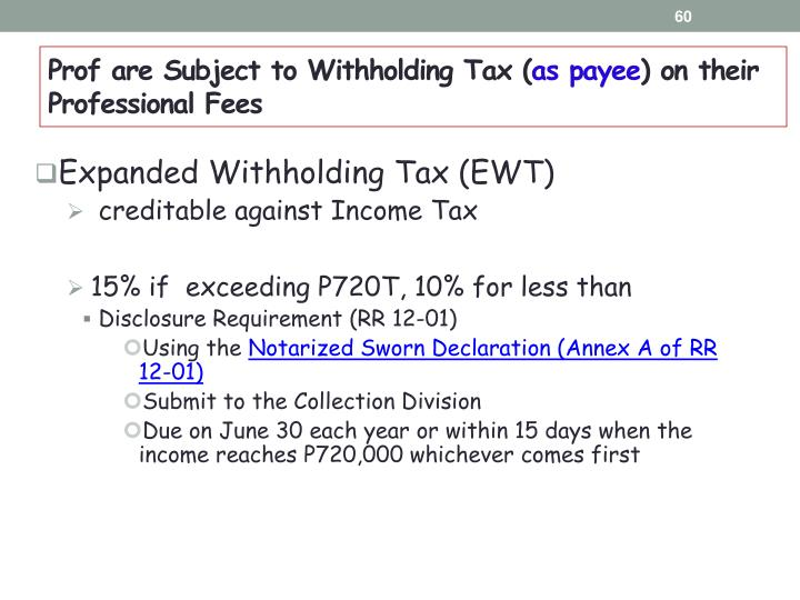 Prof are Subject to Withholding Tax (