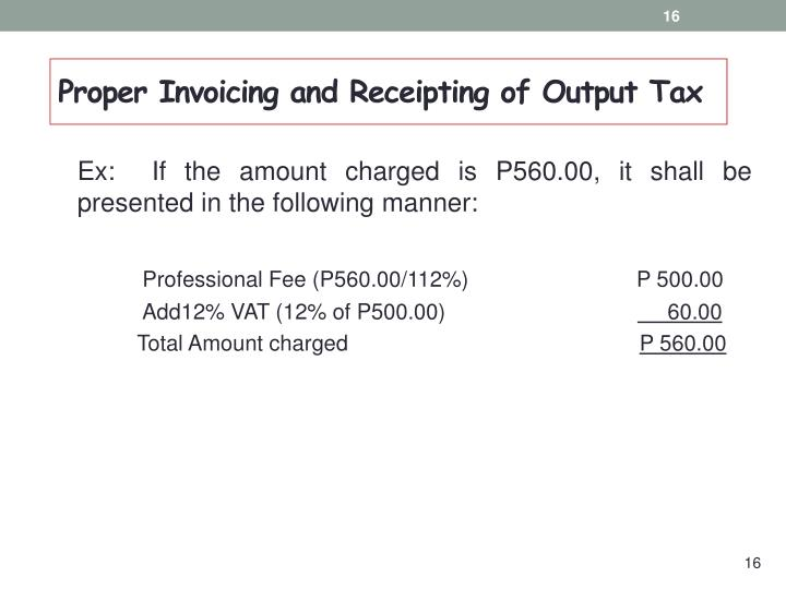 Proper Invoicing and Receipting of Output Tax