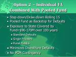 option 2 individual fa combined with pooled fund