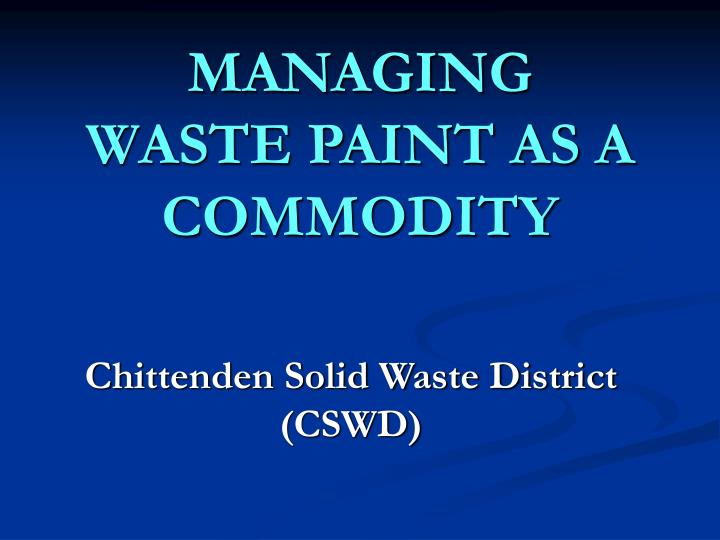 managing waste paint as a commodity n.