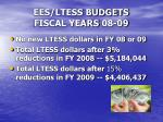 ees ltess budgets fiscal years 08 09