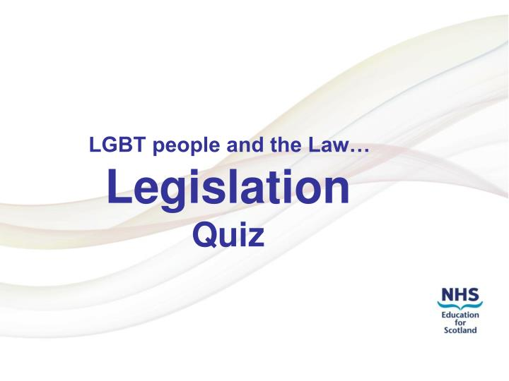 lgbt people and the law legislation quiz