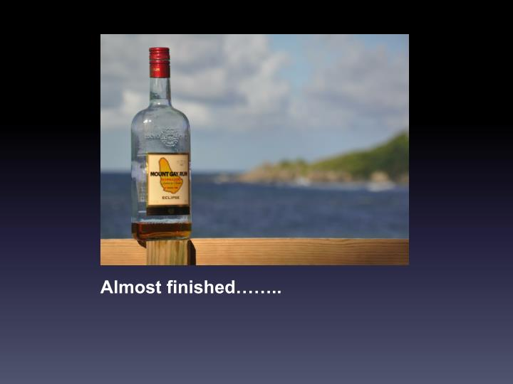 Almost finished……..