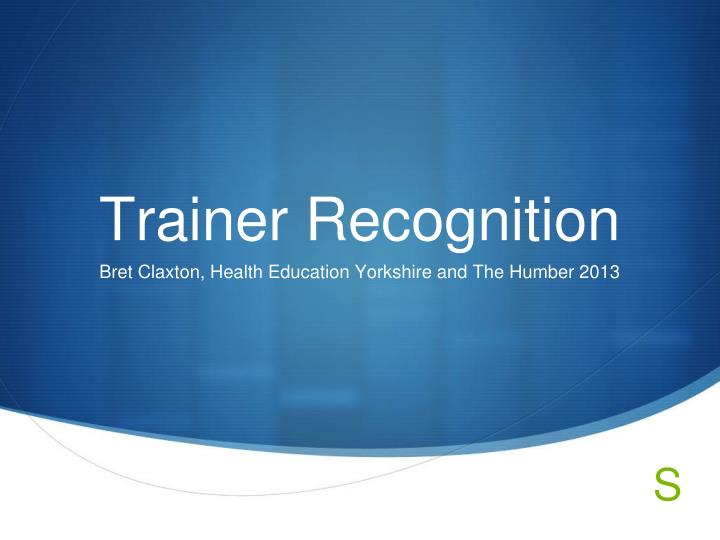 Bret Claxton, Health Education Yorkshire and The Humber 2013