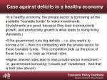 case against deficits in a healthy economy