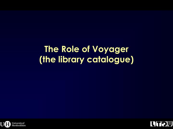 The Role of Voyager