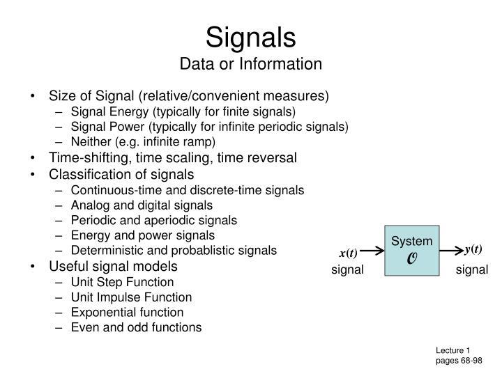 Signals data or information
