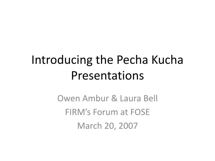 introducing the pecha kucha presentations n.