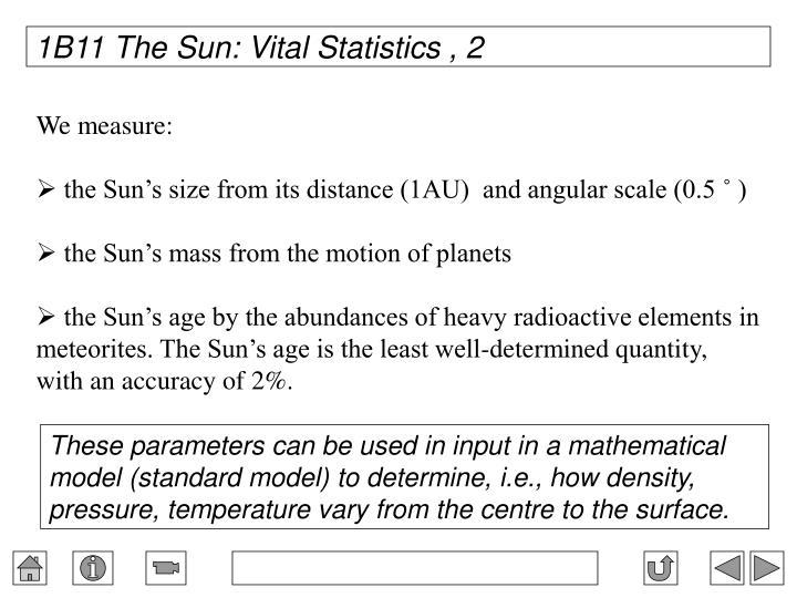 1B11 The Sun: Vital Statistics , 2