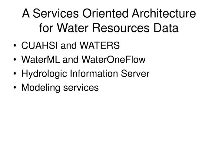A services oriented architecture for water resources data1
