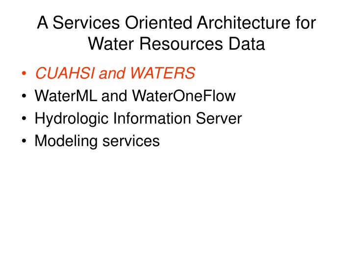 A services oriented architecture for water resources data2