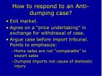 how to respond to an anti dumping case