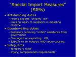 special import measures sims