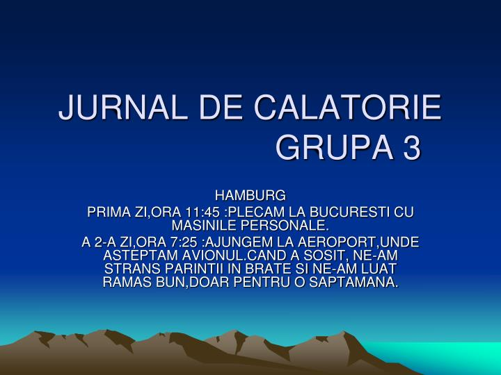 jurnal de calatorie grupa 3 n.