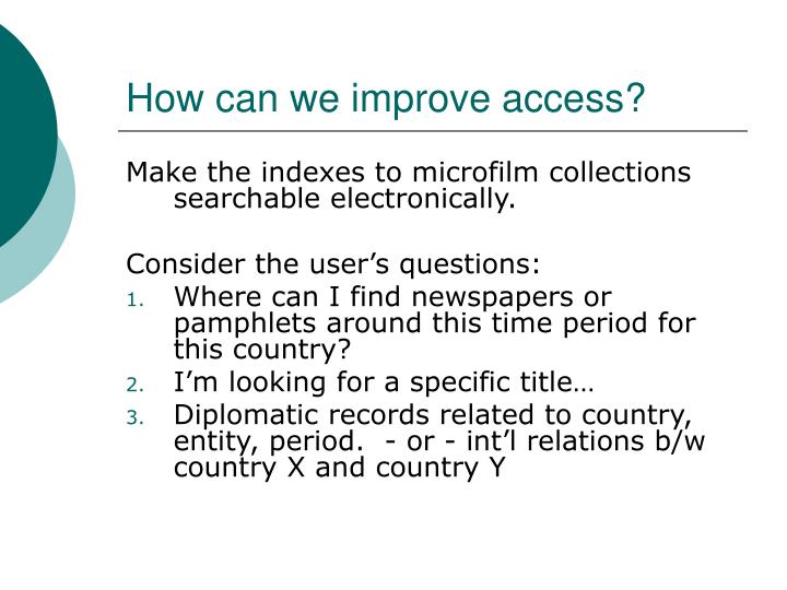 How can we improve access