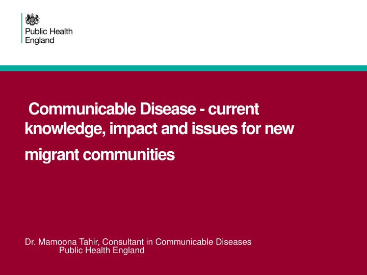 communicable disease current knowledge impact and issues for new migrant communities n.
