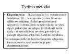 tyrimo metodai1