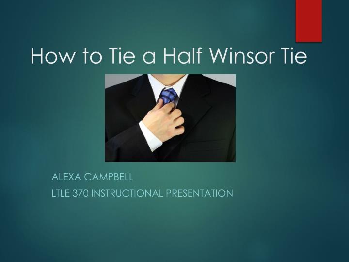 Ppt how to tie a half winsor tie powerpoint presentation id4225234 how to tie a half winsor tie ccuart Image collections