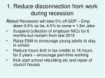 1 reduce disconnection from work during recession