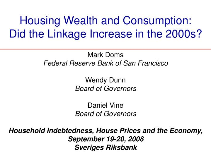 Housing wealth and consumption did the linkage increase in the 2000s