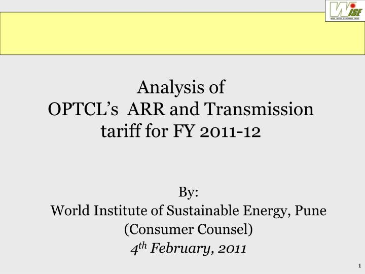 analysis of optcl s arr and transmission tariff for fy 2011 12 n.