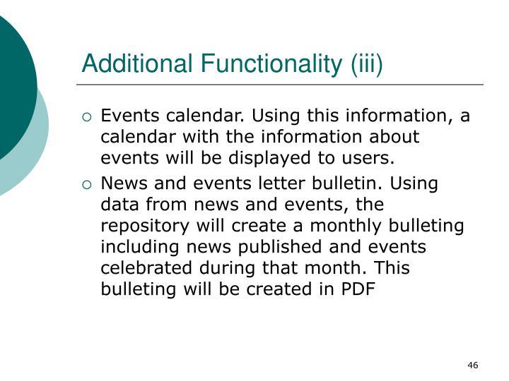 Additional Functionality (iii)