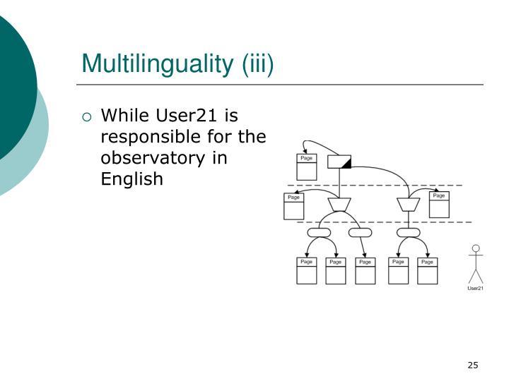 Multilinguality (iii)