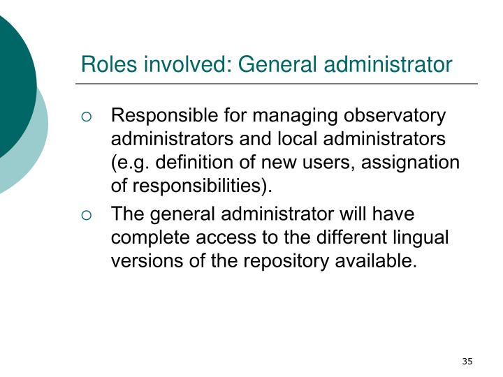 Roles involved: General administrator