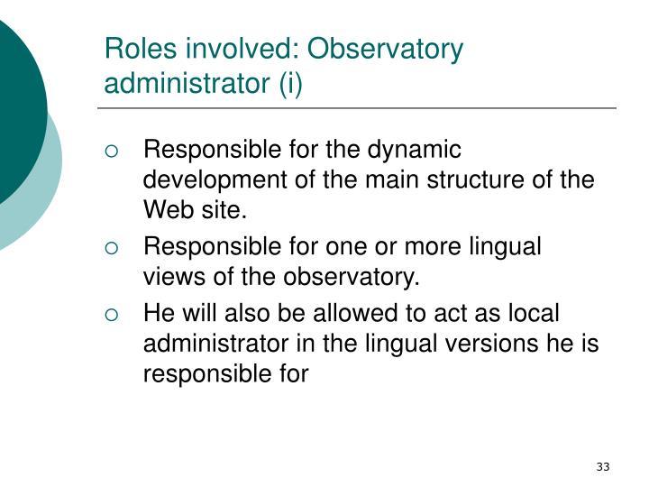 Roles involved: Observatory administrator (i)