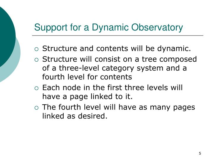 Support for a Dynamic Observatory