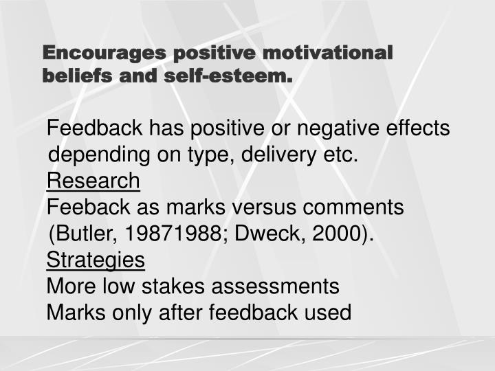 Encourages positive motivational beliefs and self-esteem.