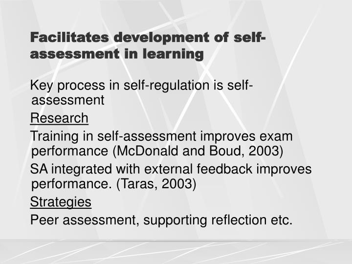 Facilitates development of self-assessment in learning