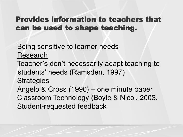 Provides information to teachers that can be used to shape teaching.