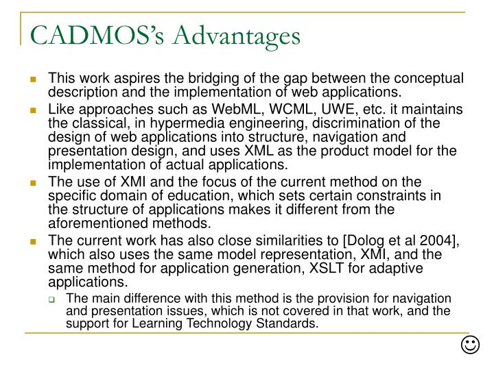 CADMOS's Advantages